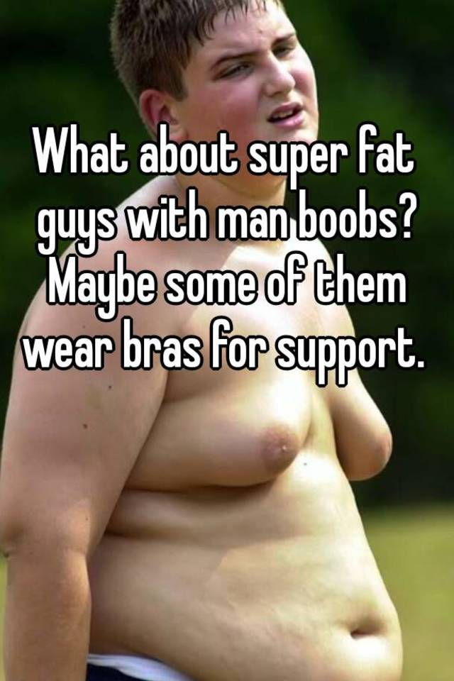 Fat man with boobs