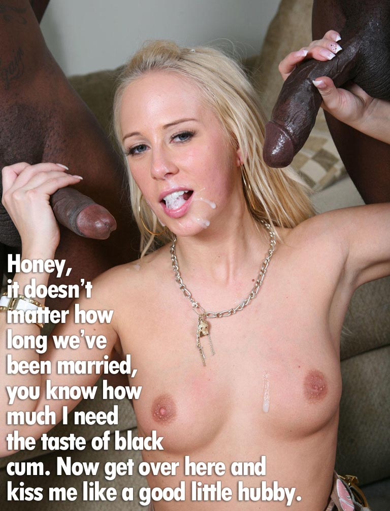 Black cum in your wife captions