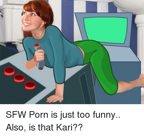 Safe for work porn meme